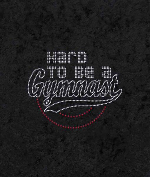 Baskıya Hazır Kristal Taş Transfer Hard To Be A Gymnast-HTBAG02